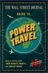 The Wall Street Journal Guide to Power Travel - Scott McCartney