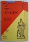 Art of True Healing - Israel Regardie