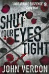 Shut Your Eyes Tight: A Novel - John Verdon