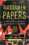 The Tiananmen Papers - Liang Zhang, Perry Link, Andrew J. Nathan, Liang Zhang, Orville Schell