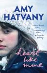 Heart Like Mine - Amy Hatvany