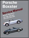Porsche Boxster, Boxster S Service Manual: 1997-2004 - Bentley Publishers