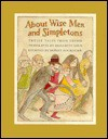 About Wise Men and Simpletons - Elizabeth Shub, Nonny Hogrogian
