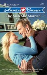 The Man She Married - Ann DeFee