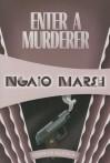 Enter a Murderer: Inspector Roderick Alleyn #2 (Inspectr Roderick Alleyn) - Ngaio Marsh