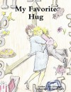 My Favorite Hug - Chris Morgan
