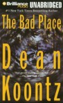 The Bad Place (Audiocd) - Carol Cowan and Michael Hanson, Dean Koontz