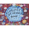 The Super Science Book - Kate Petty, Jennie Maizels