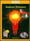 Indoor Science - Anita Ganeri