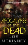 Apocalypse of the Dead - Joe McKinney