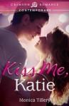 Kiss Me, Katie - Monica Tillery