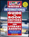 Writer's International Guide to Book Editors, Publishers, and Literary Agents: Make the Whole English-Speaking Publishing World Yours with This One-of-a-Kind Guide - Jeff Herman