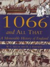 1066 and All That: A memorable history of England - Walter C. Sellar, R.J. Yeatman
