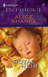Royal Heir [Harlequin Intrigue Series #1022] - Alice Sharpe