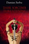 Dark Sorcerer Threatening - Damian Serbu