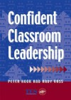 Confident Classroom Leadership - Peter Hook, Andy Vass