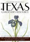 Texas Gardener's Resource - Dale Groom, Dan Gill, Steve Dobbs, James Fizzell, Joe Lamp'l, Joe White