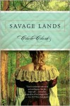 Savage Lands - Clare Clark