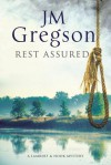 Rest Assured:A modern police procedural set in the heart of the English countryside - J.M. Gregson