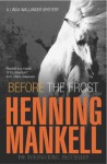 Before The Frost (Linda Wallander Mystery) - Henning Mankell