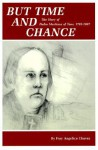 But Time and Chance: The Story of Padre Martinez of Taos, 1793-1867 - Fray Angelico Chavez, Angelico Chavez