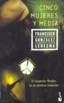 Cinco mujeres y media - Francisco González Ledesma