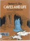 Caves and Life - Herbert S. Zim, Richard Cuffari