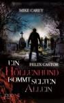 Ein Höllenhund kommt selten allein (Felix Caster, #2) - Mike Carey, Michael Kubiak