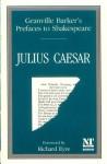 Prefaces to Shakespeare:Julius Caesar - Harley Grandville-Barker