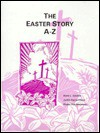 The Easter Story A-Z - Judith Chase, Phyllis Vos Wezeman, Judith Harris Chase