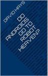 Do Androids Go to Robot Heaven? - David Hays