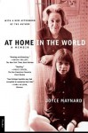 At Home in the World: A Memoir - Joyce Maynard