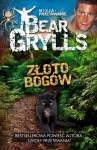 """Misja: przetrwanie - Złoto Bogów - Edward Michael """"Bear"""" Grylls"""