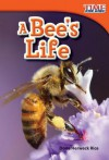 A Bee's Life (Library Bound) - Dona Herweck Rice