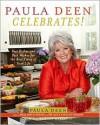 Paula Deen Celebrates! - Paula H. Deen, Martha Nesbit
