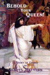 Behold Your Queen! A Story of Esther - Gladys Malvern, Susan Houston, Shawn Conners