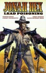 Jonah Hex, Vol. 7: Lead Poisoning - Justin Gray, Jimmy Palmiotti, Jordi Bernet, David Michael Beck, Rafa Garres
