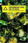Environmental Risks and the Media - Barbara Adam, Stuart Allan, Cynthia Carter, Ulrich Beck