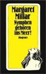 Nymphen Gehören Ins Meer - Margaret Millar, Otto Bayer