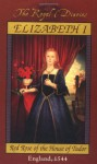 Elizabeth I: Red Rose of the House of Tudor, England, 1544 - Kathryn Lasky