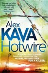 Hotwire. by Alex Kava - Alex Kava