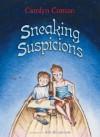 Sneaking Suspicions - Carolyn Coman, Rob Shepperson