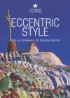 Eccentric Style - Taschen, Taschen, Deidi Von Schaewen