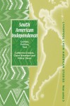 South American Independence: Gender, Politics, Text - Catherine Davies, Claire Brewster, Hilary Owen