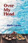 Over My Head - Marie Lamba