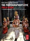 The Photographer's Eye Field Guide: The Essential Handbook for Traveling with Your Digital SLR Camera - Michael Freeman