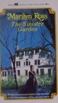 The Sinister Garden - Marilyn Ross