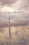 No Place Like Home: Notes from a Western Life - Linda M. Hasselstrom