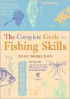 The Complete Guide to Fishing Skills - Tony Whieldon