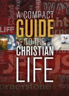 A Compact Guide to the Christian Life - Karen Lee-Thorp, The Navigators